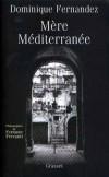 Mère Méditerranée - FERNANDEZ Dominique - Libristo