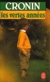 Les Vertes années - Robert Shannon n'a pas huit ans quand la mort de ses parents le déracine d'Irlande pour le transplanter en Écosse - Archibald Joseph Cronin - Roman - CRONIN - Libristo
