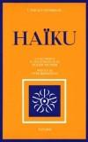 Haïku - Le haïku est un court poème en trois vers de 5/7/5 syllabes - Quatre grands noms ponctuent son histoire: Bashô (1644-1694), Buson (1715-1783), Issa (1763-1827) et Shiki (1866-1902) - Poésie - Collectif - Libristo