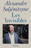 Invisibles (les) - SOLJENITSYNE Alexandre Isaievitch - Libristo