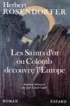 Saints d'or ou Colomb découvre l'Europe (les) - ROSENDORFER Herbert - Libristo