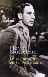Pierre Brossolette - Le visionnaire de la résistance - (1903-1944) - Journaliste et homme politique socialiste français. Il fut un des principaux dirigeants de la Résistance française. - Guy Perrier - Biographie - PERRIER Guy - Libristo