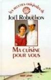 Ma cuisine pour vous - ROBUCHON Joël - Libristo