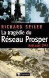 La tragédie du Réseau Prosper - SEILER Richard - Libristo