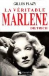Marlène Dietrich La véritable  - PLAZY Gilles - Libristo