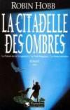 La Citadelle des Ombres Tome 2 Le Poison de la vengeance ; La Voie magique ; La Reine solitaire -  Robin Hobb - Science fiction - HOBB Robin - Libristo