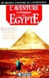 L'aventure archéologique en Egypte - FAGAN Brian M. - Libristo