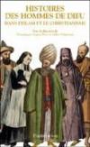Histoires des hommes de Dieu dans l'islam et le christianisme - VEINSTEIN Gilles, IOGNA-PRAT Dominique - Libristo