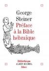 Préface à la bible hébraïque - STEINER George - Libristo
