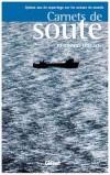 Carnets de soute - Thalassa - Bernard Dussol ( Vingt ans de grand reportage pour Thalassa avec un penchant pour l'investigation et un faible pour les caméras cachées. ) - - Récits, aventure, biographie - DUSSOL Bernard - Libristo