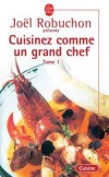 Cuisinez comme un grand chef T1 - ROBUCHON Joël - Libristo
