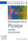 Dictionnaire de la Physique atomes et particules - En 115 articles, une vaste présentation des connaissances actuelles et des techniques de recherche en physique atomique, nucléaire et des particules  - Sciences et techniques - Collectif - Libristo