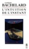 L'intuition de l'instant  -  BACHELARD  -  Philosophie - Bachelard Gaston - Libristo