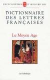 Dictionnaire des Lettres françaises - Le Moyen Age - Collectif - Libristo