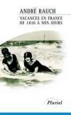 Vacances en France de 1830 à nos jours -   RAUCH André   -  Roman historique - RAUCH André - Libristo
