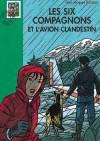 Les six compagnons - Les Six Compagnons et l'avion clandestin - Paul-Jacques Bonzon -  Roman, montagne, jeunesse, 10 ans - BONZON Paul-Jacques - Libristo
