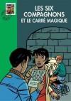 Les six compagnons - Les six Compagnons et le carré magique  - Paul-Jacques Bonzon -  Roman, jeunesse, 10 ans - BONZON Paul-Jacques - Libristo