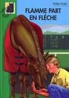 Flamme - Flamme part en flèche - FARLEY Walter - Libristo
