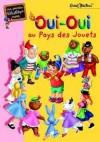 Oui-Oui au pays des jouets - BLYTON Enid - Libristo