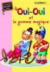 Oui-Oui et la gomme magique - BLYTON Enid - Libristo