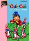 Oui-Oui et les lapins roses - BLYTON Enid - Libristo