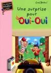Une surprise pour Oui-Oui - BLYTON Enid - Libristo