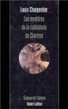 Les mystères de la cathédrale de Chartres -  CHARPENTIER LOUIS -  Franc-maçonnerie / Occultisme / Symbolisme - CHARPENTIER Louis - Libristo