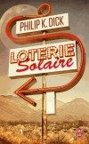 Loterie solaire - Au XXIIIème siècle le dirigeant du monde ou meneur de jeu est désigné par tirage au sort. - Philip-K Dick  - Science fiction - DICK Philip Kindred - Libristo
