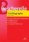 Bescherelle - L'Orthographe pour tous - Collectif - Libristo