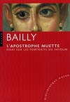 L'apostrophe muette - Essai sur les portraits du Fayoum - Jean-Christophe Bailly -  Essais - BAILLY Jean-Christophe - Libristo
