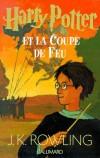 Harry Potter  - T4 - Harry Potter et la Coupe de feu - Harry Potter entre en quatrième année au collège de Poudlard. - J-K Rowling - Roman fantastique - ROWLING J.K. - Libristo