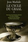 Cycle du Graal -T2 - (vol 5 à 8 ) - Gauvin et les chemins d'Avalon - Perceval le Gallois - Galaad et le Roi Pêcheur - La Mort du Roi Arthur - - MARKALE Jean - Libristo