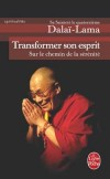 Transformer son esprit - L'Occident est malade. Malade de vitesse, d'énervement, de surexcitation.- Sa Sainteté le Dalaï-Lama - Philosophie, religions, bouddhisme - Dalaï-Lama XIV Tenzin Gyatso - Libristo