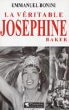 Joséphine Baker La véritable - BONINI Emmanuel - Libristo