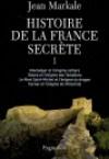 Histoire de la France secrète T1 - MARKALE Jean - Libristo