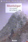 Montségur les cendres de la liberté - ROQUEBERT Michel - Libristo