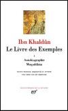 Le Livre des Exemples. - Tome 1 -  Autobiographie  -  Muqaddima Ibn Khaldûn -  Philosophie, islam - Collection de la Pléiade - IBN KHALDUN - Libristo