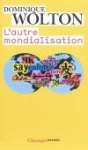 L'autre mondialisation - WOLTON Dominique - Libristo