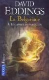 La Belgariade - T3 - Le gambit du magicien - C'est la saison de la blessure, la saison où jadis l'Orbe a brûlé Torak. Le moment propice aux sacrifices humains.- EDDINGS DAVID  - Fantastique - EDDINGS David - Libristo