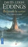 Belgarath le Sorcier - T1 - Les années noires -  David Eddings, Leigh Eddings - Fantastique - EDDINGS David - Libristo