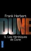 Dune -  T5 -  Les hérétiques de Dune - Dans des mondes futurs, Atréides et Arkonens se disputent l'exploitation de l'épice sur Dune, - Frank Herbert - Science fiction - Herbert Frank - Libristo