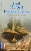 Dune - Prélude à Dune - Et l'homme créa un Dieu -  Frank Herbert -  Science Fiction - Herbert Frank - Libristo