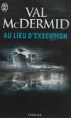 Au lieu d'exécution - Décembre 1963, Derbyshire, Angleterre. Une adolescente disparaît mystérieusement. - Gérard-Henri Durand -  Policier - McDermid Val - Libristo