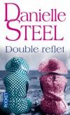 Double reflet - À la campagne, près de New York, Victoria et Olivia sont des jumelles si parfaites que leur propre père s'y laisse tromper. - Danielle Steel - Roman sentimental - Steel Danielle - Libristo