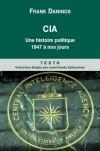 CIA - Une histoire politique de 1947 à nos jours - Franck Daninos -  Histoire politique - Daninos Franck - Libristo