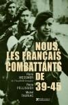 Nous, les Français combattants de 39-45  -  Pierre Pellissier -  Histoire - Collectif - Libristo