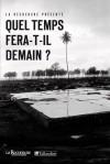 Quel temps fera-t-il demain ?  -   Michel Déqué, Pierre Bessemoulin, Anders Moberg -  Sciences, météorologie - Collectif - Libristo