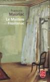 Le Mystère Frontenac - Pour Blanche Frontenac, restée veuve avec cinq enfants, le bonheur personnel n'existe pas. - François Mauriac - Roman, classique - MAURIAC François - Libristo