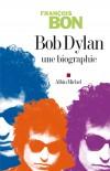 Bob Dylan - (né Robert Allen Zimmerman le 24 mai 1941 à Duluth, Minnesota) Auteur-compositeur-interprète, musicien, peintre, poète américain, une des figures majeures de la musique populaire depuis cinq décennies.- François Bon - Biographie - Bon François - Libristo