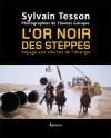 L'or noir des steppes - TESSON Sylvain - Libristo